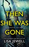 Then She Was Gone [Lingua inglese]: From the number one bestselling author of The Family Upstairs