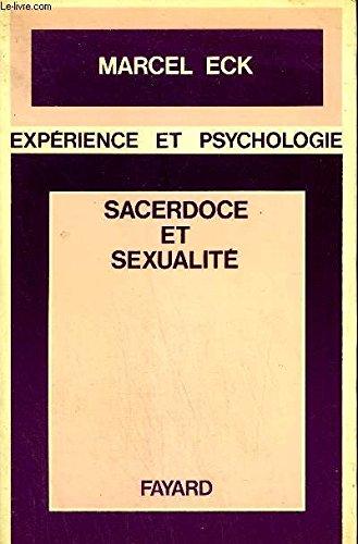 SACERDOCE ET SEXUALITE / COLLECTION EXPERIENCE ET PSYCHOLOGIE .