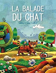 La balade du chat par David Trouilloud
