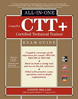 CompTIA CTT+ Certified Technical Trainer All-in-One Exam Guide de [Phillips, Joseph]