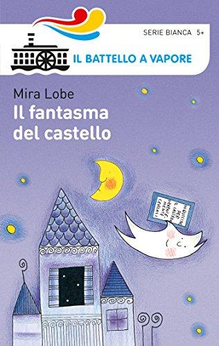Il fantasma del castello. Ediz. illustrata