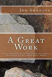 A Great Work: A conversation with Nehemiah for people (who want to be) doing great works.
