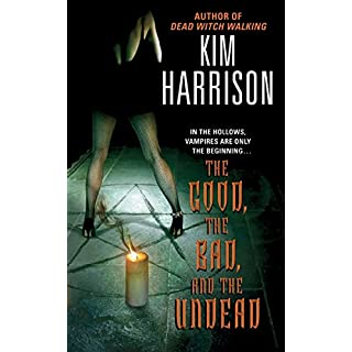 The Good, the Bad, and the Undead (Hollows, Band 2)