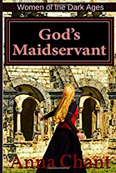 God's Maidservant: The Story of Adelaide of Italy: Volume 5 (Women of the Dark Ages)