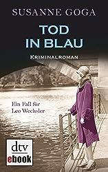 Tod in Blau: Kriminalroman (Leo Wechsler 2)