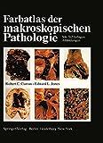 Farbatlas Der Makroskopischen Pathologie