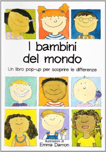 I bambini del mondo. Un libro pop up per scoprire le differenze