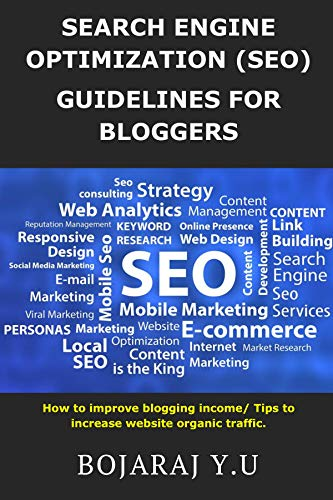 Search Engine optimisation guidelines for Bloggers/Website Builders: How to improve blogging income/ Tips to increase website organic traffic. (English Edition)