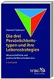 Die drei Persönlichkeitstypen und ihre Lebensstrategie (Amazon.de)