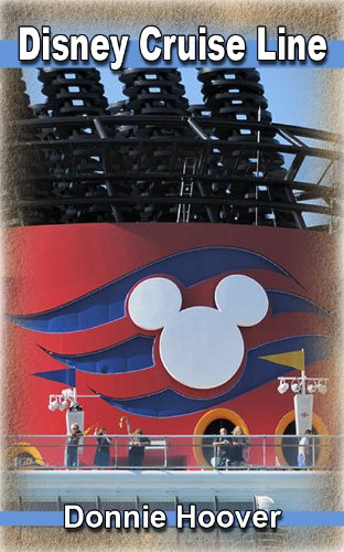 Disney Cruise : Disney Cruise Line - A detailed look inside this magnificent cruise line (English Edition) (Canaveral Port)