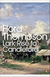 Lark Rise to Candleford: A Trilogy (Penguin Modern Classics)