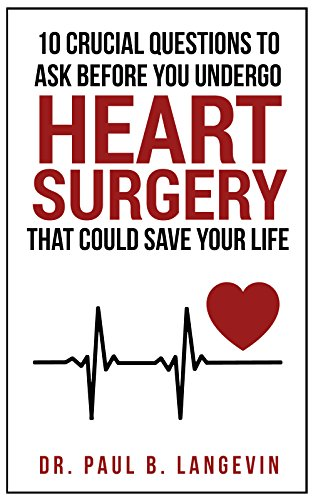 10-crucial-questions-to-ask-before-you-undergo-heart-surgery-that-could-save-your-life-a-top-md-shar
