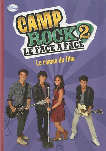 Camp Rock 2 : Le face à face : Le roman du film par Wendy Loggia