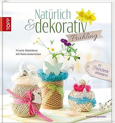 Natürlich & dekorativ Frühling: Frische Dekoideen mit Naturmaterialien
