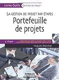 Portefeuille de projets: La gestion de projet par étapes. 4e étape. Téléchargement des modèles de documents prêts à l'emploi et des modèles renseignés depuis www.editions-organisation.com.