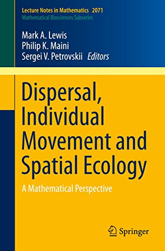 Dispersal, Individual Movement and Spatial Ecology: A Mathematical Perspective (Lecture Notes in Mathematics Book 2071) (English Edition)