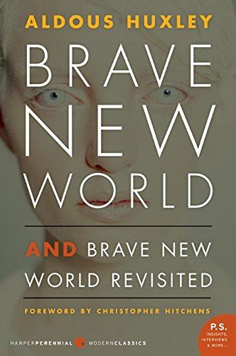 Brave New World and Brave New World Revisited (Perennial Classics) por Aldous Huxley