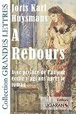 A Rebours - Avec une préface de l'auteur écrite vingt ans après le roman de Joris Karl Huysmans (Grands caractères, 26 mai 2014) Broché - 26/05/2014