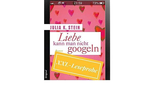 XXL Leseprobe Liebe kann man nicht googlen eBook: Julia K