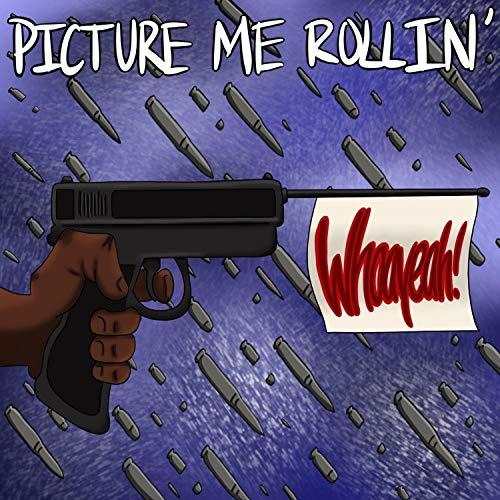 Picture Me Rollin' [Explicit]