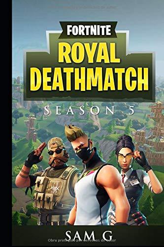 Fortnite Royal Deathmatch: Temporada 5 por Sam G