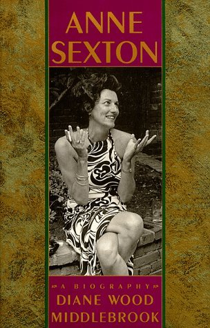 Anne Sexton: A Biography by Diane Wood Middlebrook (1991-09-16)