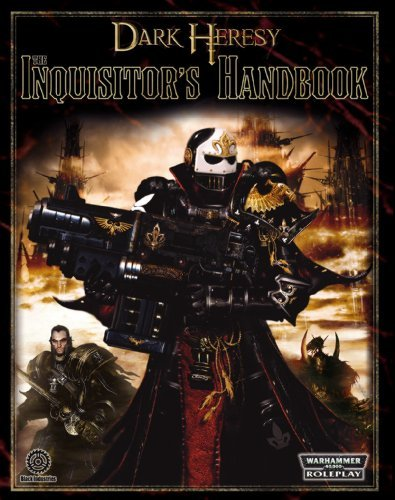 Dark Heresy RPG: The Inquisitor's Handbook (Warhammer 40000 Roleplay: Dark Heresy) by Alan Bligh (2008-06-24) par Alan Bligh;Owen Barnes;John French;Andy Hall;Tim Huckelbery;Andrew Kenrick;Mike Mason;Sean Schoonmaker;T.S. Luikhart;Robert J. Schwalb