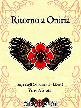 Ritorno a Oniria (Saga degli Oniromanti Vol. 1) di [Abietti, Yuri]