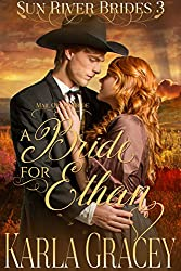 Mail Order Bride - A Bride for Ethan: Sweet Clean Historical Christian Western Mail Order Bride Mystery Romance (Sun River Brides Book 3)