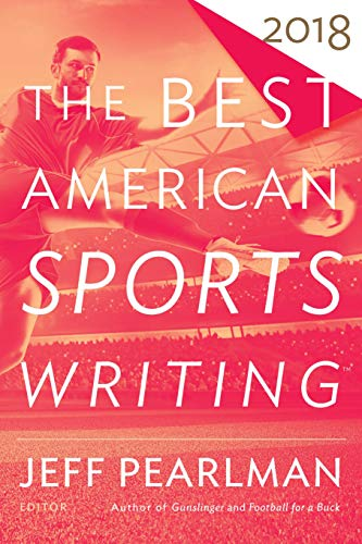 The Best American Sports Writing 2018 (The Best American Series ®) (English Edition)
