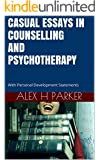 Casual Essays in Counselling and Psychotherapy: With Personal Development Statements (English Edition)