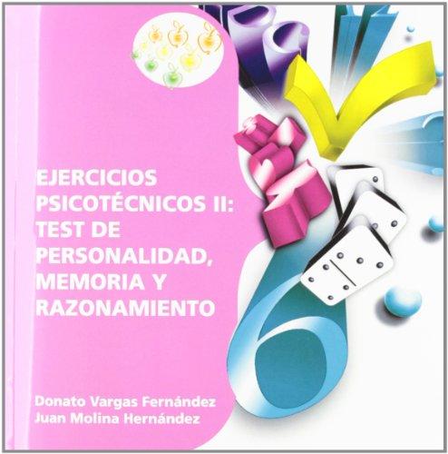 Ejercicios Psicotécnicos II: Test de Personalidad, Memoria y Razonamiento (Colección 49)