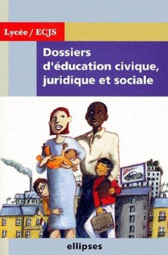 Dossiers d'éducation civique, juridique et sociale
