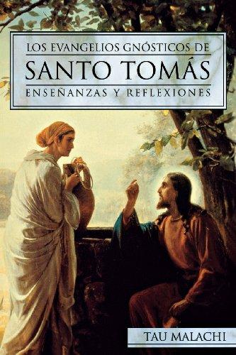 Los Evangelios Gnosticos de Santo Tomas: Ensenanzas y Reflexiones (Gnostic (Spanish)) por Tau Malachi
