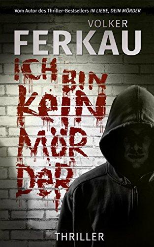 Ich bin kein Mörder: \'Mörder\'-Thriller *3*