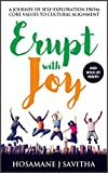 Erupt With Joy: A Journey Of Exploration From Core Values to Cultural Alignment