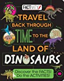 Factivity Travel Back Through Time to the Land of Dinosaurs: Discover the Facts! Do the Activities! (Factivity Reference Book)