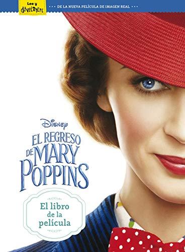 El regreso de Mary Poppins. El libro de la película (Disney. Mary Poppins) por Disney