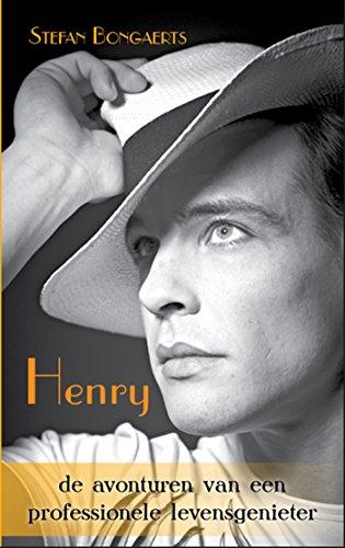 Henry, de avonturen van een professionele levensgenieter (Dutch Edition)