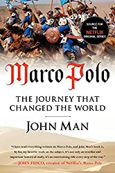 Marco Polo: The Journey that Changed the World by John Man (2014-11-11)