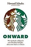 Onward: Wie Starbucks erfolgreich ums Überleben kämpfte, ohne seine Seele zu verlieren bei Amazon kaufen