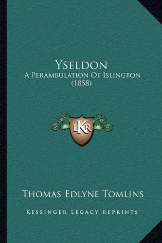 Yseldon: A Perambulation of Islington (1858) a Perambulation of Islington (1858)