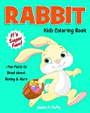 Rabbit Kids Coloring Book +Fun Facts to Read about Bunny & Hare: Children Activity Book for Boys & Girls Age 3-8, with 30 Super Fun Colouring Pages of ... Volume 10 (Gifted Kids Coloring Animals)