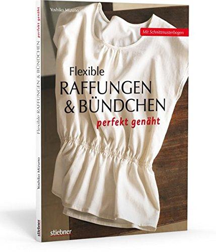 Flexible Raffungen und Bündchen perfekt genäht: Mit Schnittmusterbogen - Schutz-kleidungsstück
