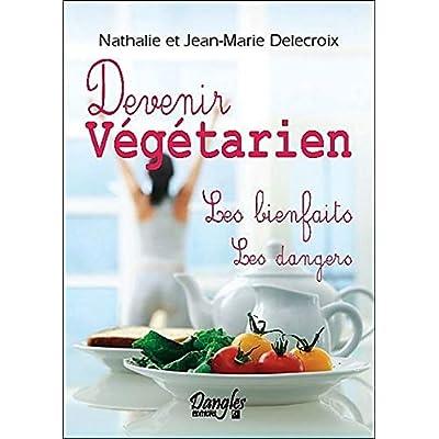 Devenir Végétarien : Les bienfaits, Les dangers