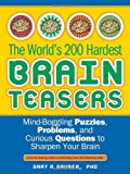 The World's 200 Hardest Brain Teasers: Mind-Boggling Puzzles, Problems, and Curious Questions to Sharpen Your Brain price comparison at Flipkart, Amazon, Crossword, Uread, Bookadda, Landmark, Homeshop18