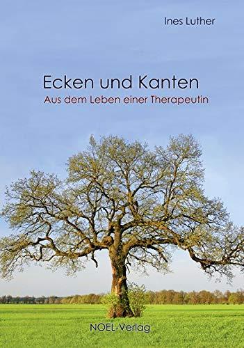 Ecken und Kanten: Aus dem Leben einer Therapeutin