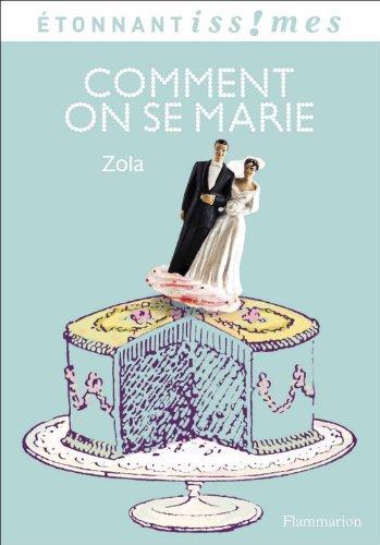 Comment on se marie par Emile Zola