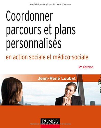 Coordonner parcours et plans personnalisés en action sociale et médico-sociale - 2e éd.