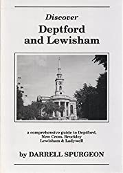 Discover Deptford and Lewisham: A Comprehensive Guide to Deptford, New Cross, Brockley, Lewisham and Ladywell